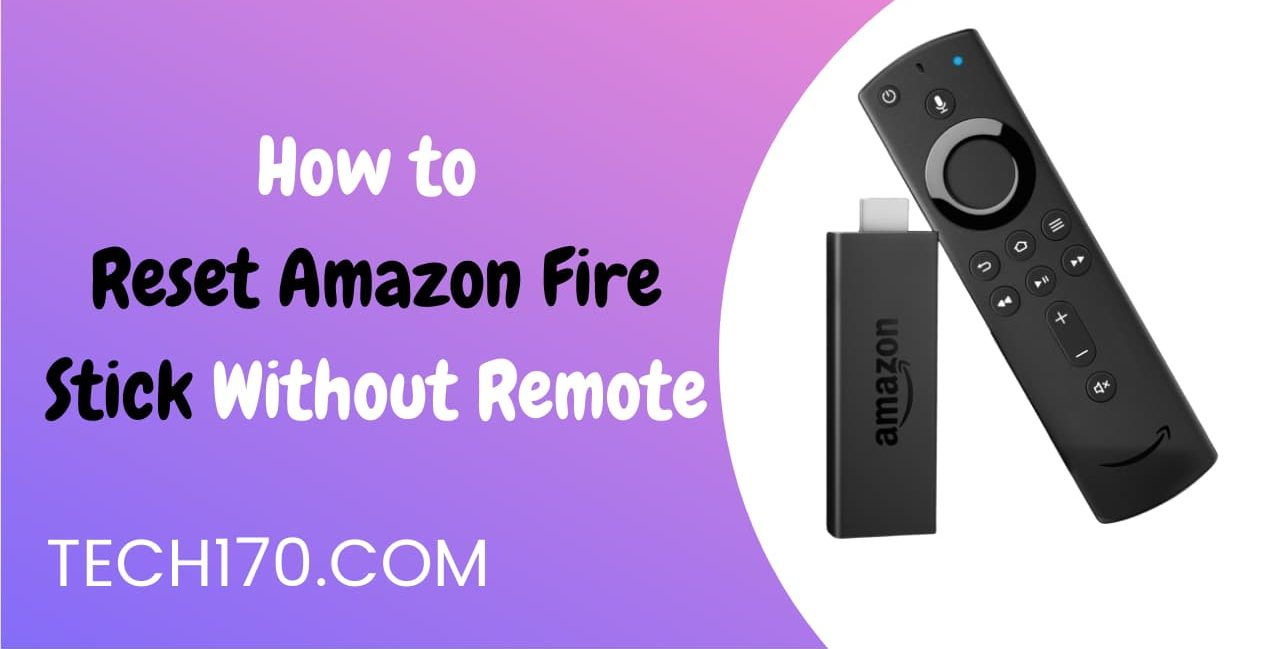 Reset Amazon firestick without remote