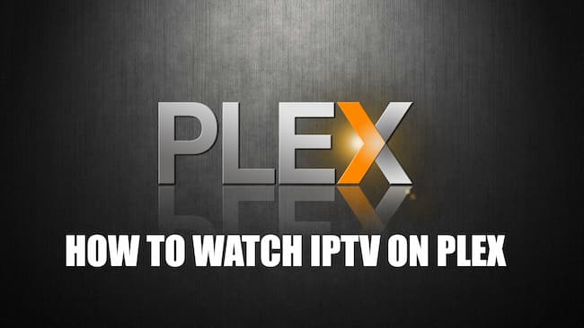 how to watch iptv on plex